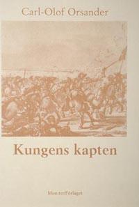 Kungens kapten är den fjärde delen i romansviten Triumf och tragedi.